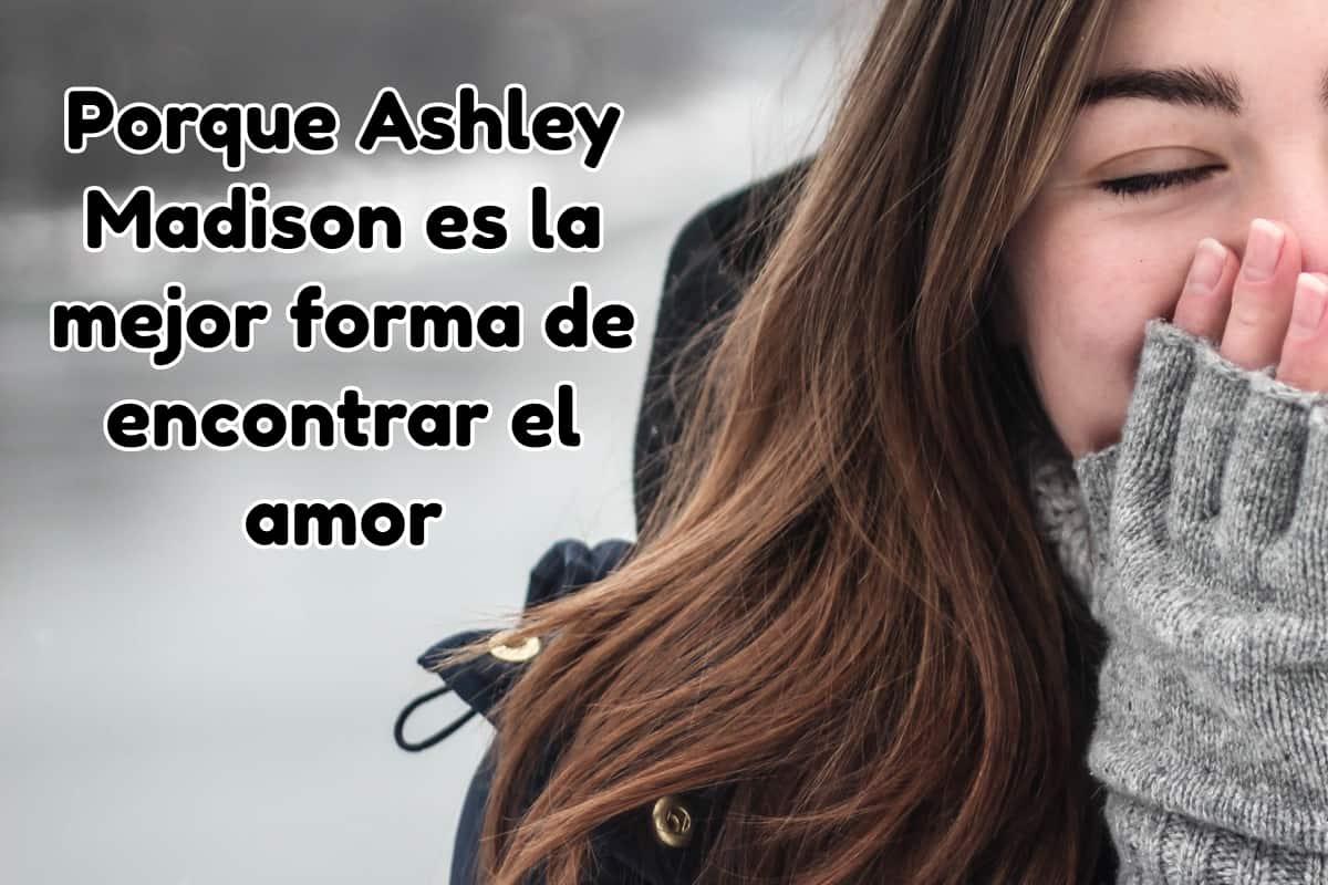 Porque Ashley Madison es la mejor forma de encontrar el amor