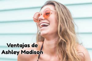 Ventajas de Ashley Madison
